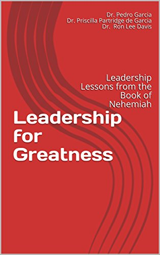 Management for Greatness: Leadership Lessons  from the Book of Nehemiah