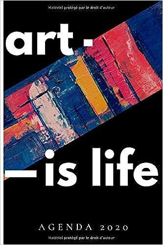 Calendrier Agenda 2020.Amazon Com Art Is Life Agenda 2020 Agenda Semainier Et