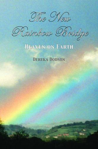 Read Online The New Rainbow Bridge: Heaven on Earth pdf