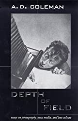Depth of Field: Essays on Photography, Mass Media and Lens Culture
