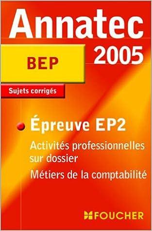Lire Annatec Foucher : Activités professionnelles sur dossier, BEP pdf epub
