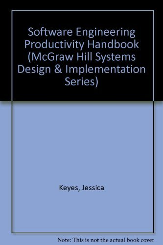 Software Engineering Productivity Handbook Mcgraw Hill Systems Design And Implementation Series Book And Disk Keyes Jessica 9780079113665 Amazon Com Books
