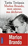 Marlon Brando, mon amour, ma déchirure par Teriipaia