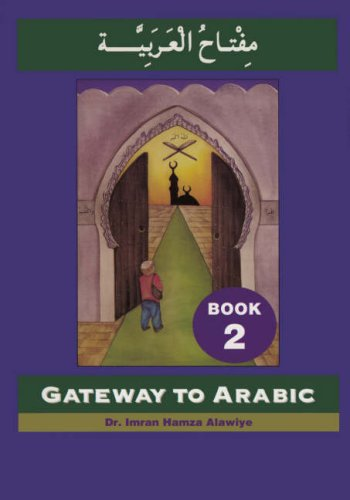 Gateway to Arabic Book 2 - Arabic & English Edition (Arabic and English Edition)