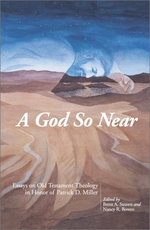 A God So Near: Essays on Old Testament Theology in Honor of Patrick D. Miller