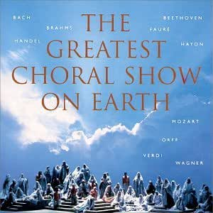 Greatest Choral Show on Earth