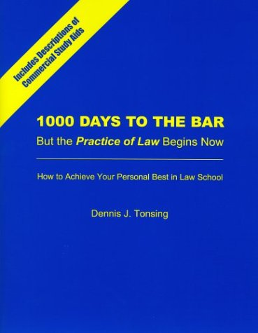 1000 Days to the Bar - But the Practice of Law Begins Now: How to achieve your personal best in Law School