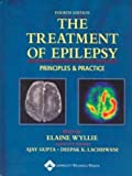 The Treatment of Epilepsy: Principles and Practice (Wyllie, Treatment of Epilepsy)