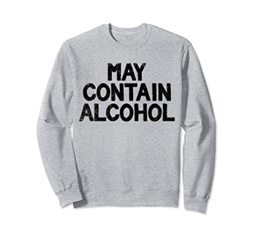 Unisex May Contain Alcohol Vintage Funny Drinking Sweatshirt 2XL Heather Grey (Alcohol Sweatshirt)