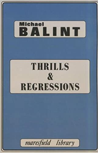 Book Thrills and Regressions (Maresfield Library) by Balint, Michael (1987)