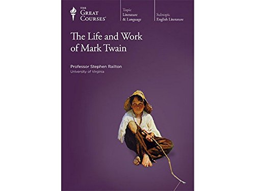 The Life and Work of Mark Twain by The Great Courses The Teaching Company