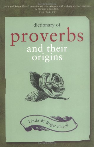Read Online Dictionary of Proverbs and Their Origins PDF