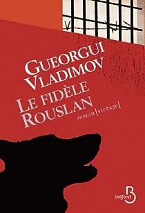 Le fidèle Rouslan par Vladimov