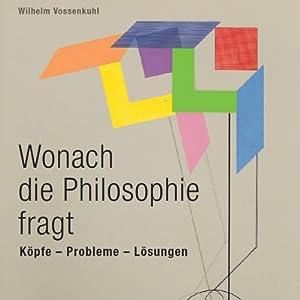 Wonach die Philosophie fragt Hörbuch