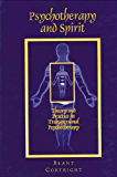 Psychotherapy and Spirit: Theory and Practice in Transpersonal Psychotherapy (Suny Series in the Philosophy of Psychology) (Suny Series, Philosophy of ... N Y SERIES IN THE PHILOSOPHY OF PSYCHOLOGY)