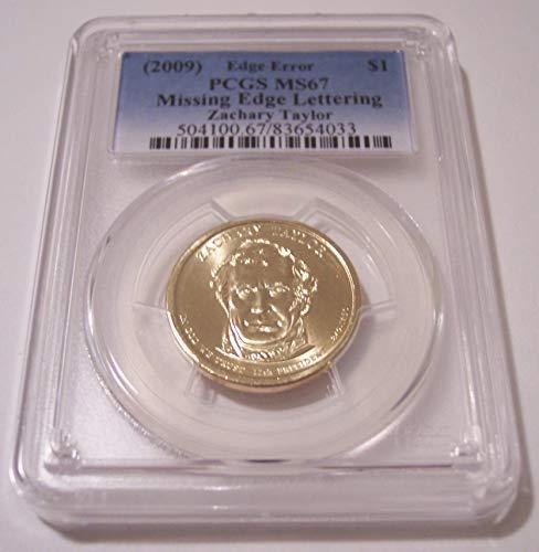 (2009 Zachary Taylor Presidential Missing Edge Lettering Error Dollar MS67 PCGS)