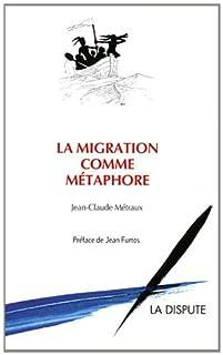 La migration comme métaphore, Metraux, Jean-Claude