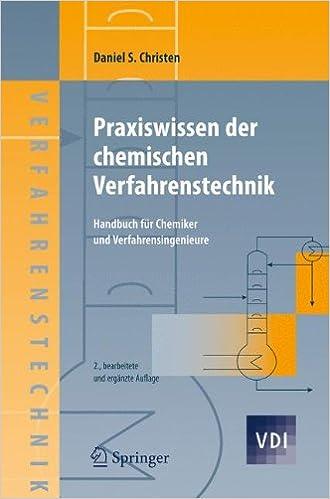 Praxiswissen der chemischen Verfahrenstechnik: Handbuch für Chemiker ...