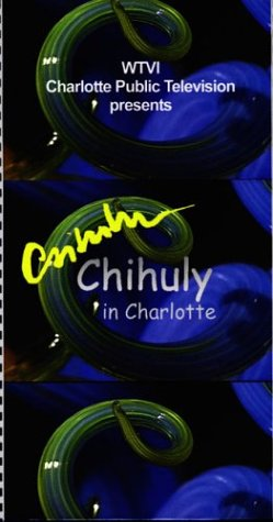 Chihuly In Charlotte [VHS]