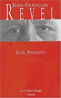 Sur Proust. Remarques sur « A la recherche du temps perdu » par Revel