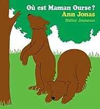 Où est Maman Ourse ? par Ann Jonas