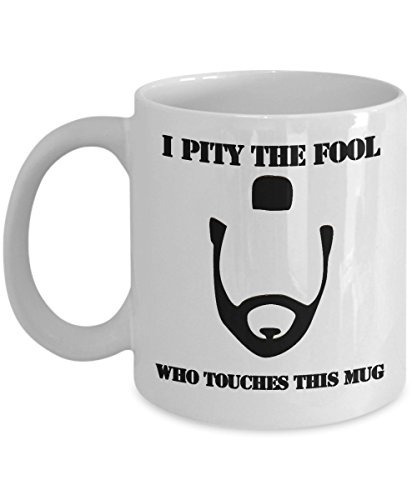 Sarcastic Coffee Mug, I Pity the Fool Who Touches This Mug - 11 oz. White Coffee - Day Adelaide Boxing Shopping