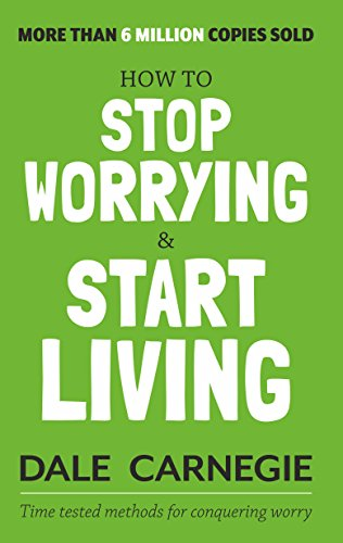 How To Stop Worrying And