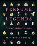 Perfume Legends, Michael Edwards, 0646277944