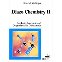 Diazo Chemistry, Diazo Chemistry II: Aliphatic, Inorganic and Organometallic Compounds