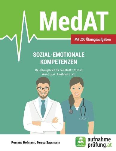 Sozial-emotionale Kompetenzen: Das Übungsbuch für den MedAT 2017 in Wien, Graz, Innsbruck und Linz (German Edition)