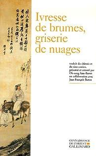 Ivresse de brumes, griserie de nuages : poésie bouddhique coréenne (XIIIe-XVIe siècle) par Ok-sung Ann-Baron