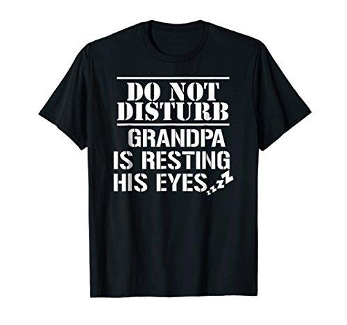 Mens Do not disturb Grandpa is resting his eyes funny T-Shirt