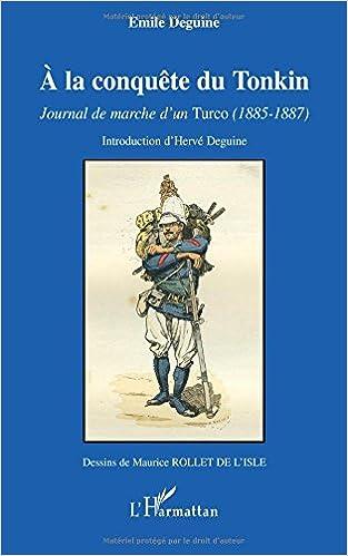 Livres gratuits A la conquête du Tonkin : Journal de marche d'un Turco (1885-1887) pdf epub
