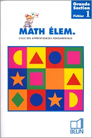 En ligne Mathématiques élémentaires grande section : Fichier 1, grande section epub pdf
