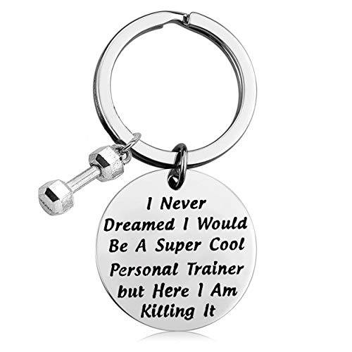 ENSIANTH Personal Trainer Gift I Never Dreamed I Would Be A Personal Trainer Keychain Funny Trainer Keychain Fitness Jewelry Gift for Workout Coach,PT (Personal Trainer) ()