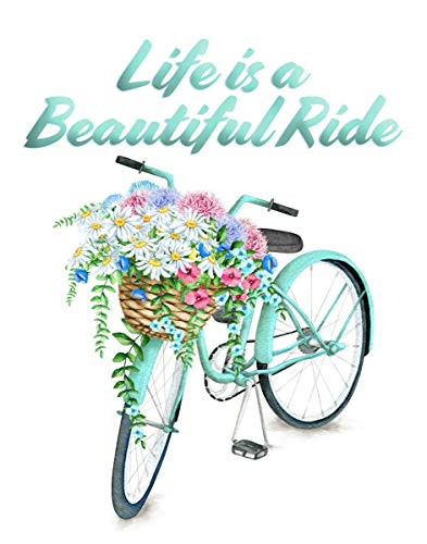 - Inspiring Quote - Life Is a Beautiful Ride - Bicycle with Flowers - 11x14 Unframed Art Print - Gift for Mother or Friend - Perfect for the Dorm, Classroom, Teen, Boy/Girl. Decor Poster Under $20