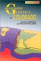 Roadside Geology of Colorado (Roadside Geology Series)