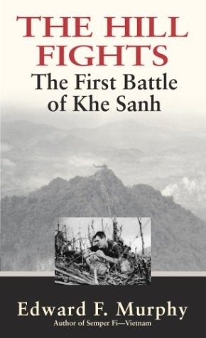 The Hill Fights: The First Battle of Khe ()