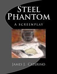 Steel Phantom: a screenplay