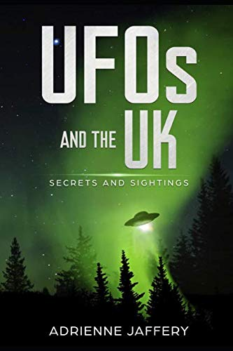 UFOs and the UK: Secrets and Sightings