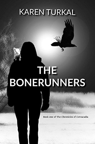 The Bonerunners (The Chronicles of Corvacadia Book 1) by [Turkal, Karen]