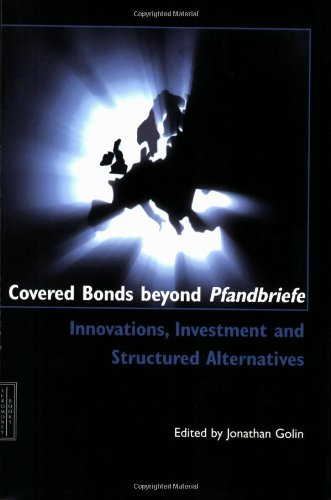 Download Covered Bonds beyond Pfandbriefe: Innovations, Investment and Structured Alternatives ebook