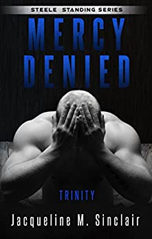 Mercy Denied: Trinity (Steele Standing Book 2) by [Sinclair, Jacqueline M.]