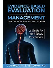 Evidence-Based Evaluation & Management of Common Spinal Conditions: A Guide for the Manual Practitioner