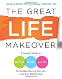 The Great Life Makeover, Daniel A. Monti and Anthony J. Bazzan, 0061435406