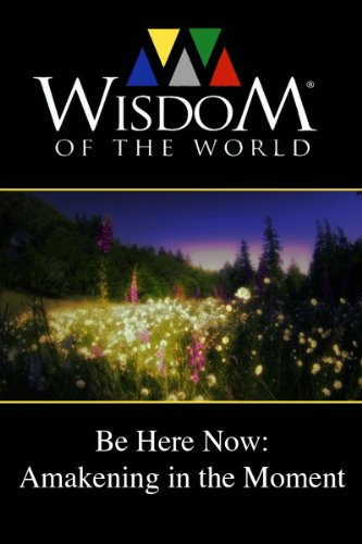 Be Here Now: Awakening In the Moment