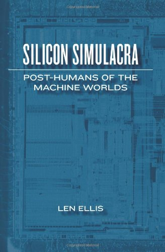 Read Online Silicon Simulacra: Post-Humans of the Machine Worlds pdf epub