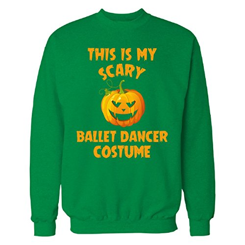This Is My Scary Ballet Dancer Costume Halloween Gift - Sweatshirt Irish_green L (Irish Dancer Halloween Costume)