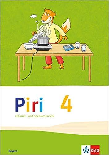 Piri Heimat Und Sachunterricht Schulerbuch 4 Schuljahr Ausgabe Fur Bayern 9783123003707 Amazon Com Books