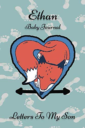 Ethan Baby Journal Letters To My Son: Writing Lined Notebook To Write In